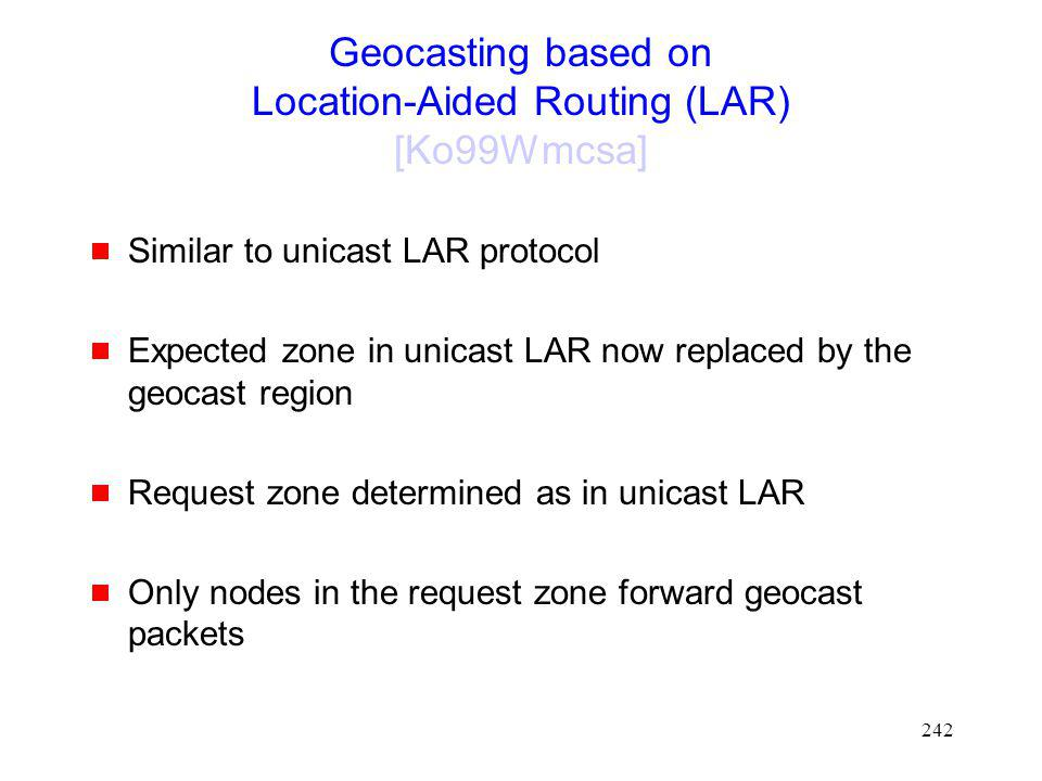 Geocasting based on Location-Aided Routing (LAR) [Ko99Wmcsa]